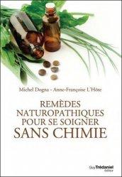 Remèdes naturopathiques pour se soigner sans chimie