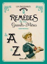 Souvent acheté avec Recettes et savoir-faire retrouvés, le Remèdes de nos grands-mères de A à Z