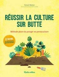 Dernières parutions sur Entretenir et cultiver, Réussir la culture sur butte