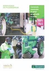 Souvent acheté avec Produire plus et mieux - 53 solutions concrètes pour réduire l'impact des produits phytosanitaires, le Remplissage du pulvérisateur