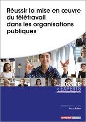 Dernières parutions dans Dossier d'experts, Réussir la mise en oeuvre du télétravail dans les organisations publiques