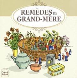 Souvent acheté avec Tout est bon dans le thym & le romarin, le Remèdes de grand-mère