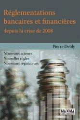 Dernières parutions sur Droit bancaire, Réglementations bancaires et financières depuis la crise de 2008. Nouveaux acteur, nouvelles règles, nouveaux régulateurs