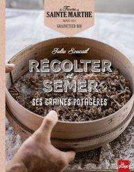 Dernières parutions sur Jardins, Récolter et semer ses graines potagères