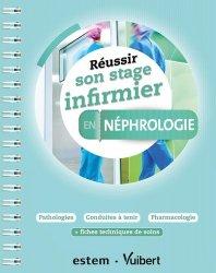 Dernières parutions sur Urologie - Néphrologie, Réussir son stage infirmier en néphrologie