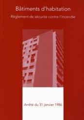 Souvent acheté avec Règlement de sécurité incendie commenté des ERP - Volume 3, le Règlement de sécurité contre l'incendie des bâtiments d'habitation du 31 janvier 1986