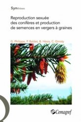 Dernières parutions sur Arboriculture, Reproduction sexuée des conifères et production de semences en vergers à graines