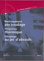 Dernières parutions dans Les Fiches conseil du CETIM, Rechargement par soudage