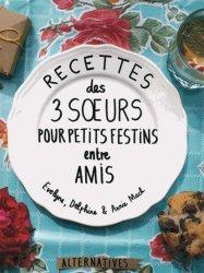 Dernières parutions sur Recevoir ses amis, Recette des 3 soeurs pour petits festins entre amis https://fr.calameo.com/read/000015856c4be971dc1b8