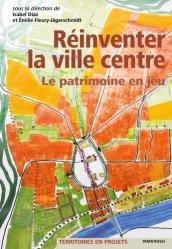 Dernières parutions sur Architecture - Urbanisme, Réinventer la ville centre