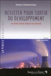 Dernières parutions dans la pensee ecologique, Résister pour sortir du développement
