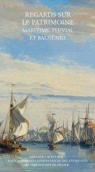 Dernières parutions sur Patrimoine maritime, Regards sur le patrimoine maritime, fluvial et balnéaire