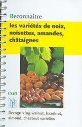 Souvent acheté avec Index phytosanitaire ACTA 2018, le Reconnaître les variétés de noix, noisettes, amandes, châtaignes