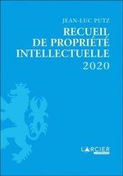 Dernières parutions sur Propriété littéraire et artistique, Recueil de Propriété intellectuelle. Edition 2020