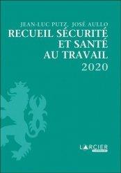 Dernières parutions sur Hygiène et sécurité, Recueil Sécurité et santé au travail. Edition 2020