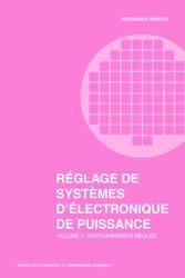 Dernières parutions dans Electricité, Réglage de systèmes d'électronique de puissance (Volume 2)