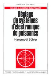Dernières parutions dans Electricité, Réglage de systèmes d'électronique de puissance (Volume 3)