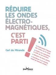 Souvent acheté avec Homéopathie en gynécologie, le Réduire les ondes electromagnetiques c'est parti !