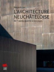 Dernières parutions sur Histoire de l'architecture, Regards sur l'architecture neuchâteloise de l'après-guerre à nos jours