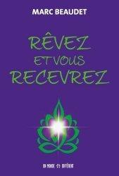 Dernières parutions sur Réussite personnelle, Rêvez et vous recevrez