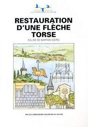 Dernières parutions dans Les cahiers du Collège des métiers, Restauration d'une flèche torse