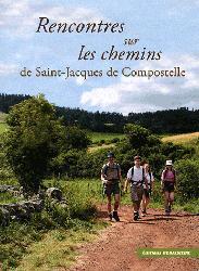 Nouvelle édition Rencontres sur les chemins de Saint-Jacques de Compostelle