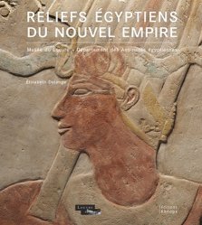 Dernières parutions sur Art égyptien, Reliefs égyptiens du Nouvel Empire