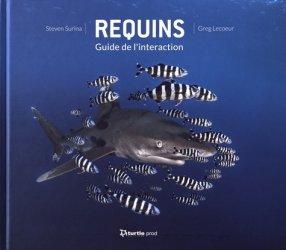 Dernières parutions sur Poissons d'eau de mer, Requins. Guide de l'interaction