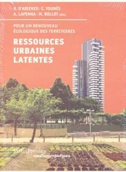 Dernières parutions sur Urbanisme durable - Nature urbaine, Ressources urbaines latentes