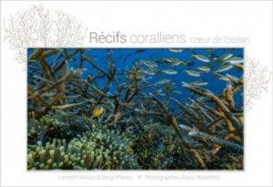 Dernières parutions sur Nature - Jardins - Animaux, Récifs coralliens, coeur de l'océan