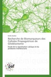 Dernières parutions sur Biologie, Recherche de Biomarqueurs des Cellules Propagatrices de Glioblastome