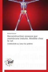 Dernières parutions sur Rhumatologie, Reconstruction osseuse par membrane induite. Modèle chez le rat. L'ostéoclaste au coeur du système