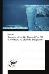 Récupération du Phénol par ELL & Membrane Liquide Supporte