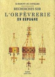 Dernières parutions sur Argenterie,Orfèvrerie et étain, Recherches sur l'orfèvrerie en Espagne