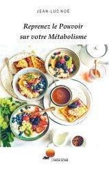 Dernières parutions sur Alimentation - Diététique, Reprenez le pouvoir sur votre métabolisme
