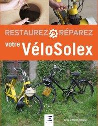 Dernières parutions sur Construction, maintenance, restauration, Restaurez et réparez votre VéloSolex