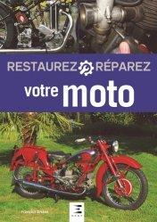Dernières parutions sur Construction, maintenance, restauration, Restaurez Réparez votre Moto