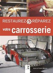 Dernières parutions sur Construction, maintenance, restauration, Restaurez réparez votre carrosserie