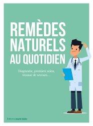 Dernières parutions sur Naturothérapie, Remèdes naturels au quotidien
