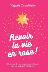 Dernières parutions sur Pensée positive, Revoir la vie en rose !