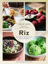 Dernières parutions sur Pâtes , riz et céréales, Riz. 50 recettes végétariennes d'ici et d'ailleurs