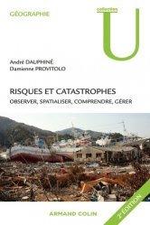 Dernières parutions dans U Géographie, Risques et catastrophes. Observer, spatialiser, comprendre, gérer, 2e édition