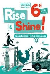 Dernières parutions dans Rise and Shine, Rise and Shine 6e : Guide Pédagogique et Fiches pour la Classe