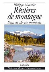 Dernières parutions dans Regard et connaissance, Rivières de montagne Sources de vie menacées