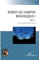 Dernières parutions sur Philosophie, histoire des sciences, Robot ou habitat biologique ?