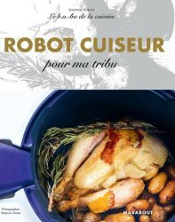 Dernières parutions sur Cuisine et vins, Robot cuiseur pour ma tribu