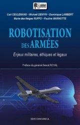 Dernières parutions sur Autres ouvrages de philosophie du droit, Robotisation des armées. Enjeux militaires, éthiques et légaux