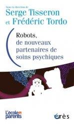Dernières parutions dans L'école des parents, Robots, de nouveaux partenaires de soins psychiques