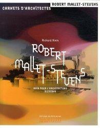 Dernières parutions dans Carnets d'architectes, Robert Mallet-Stevens