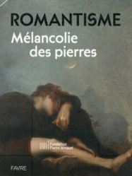 Dernières parutions sur Ecoles de peinture, Romantisme. Mélancolie des pierres